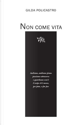 Non come vita by Gilda Policastro