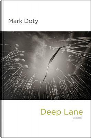 Deep Lane by Mark Doty