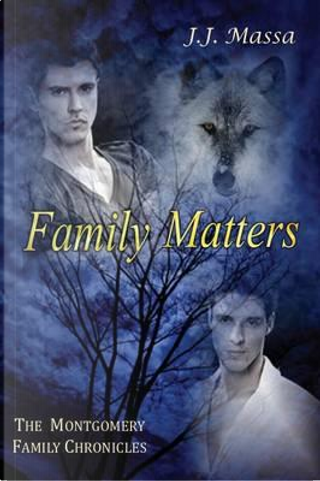 The Montgomery Family Chronicles, Book 4 by J. J. Massa