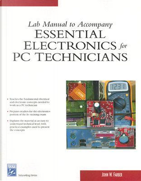 Essential Electronics for PC Technicians by John W. Farber