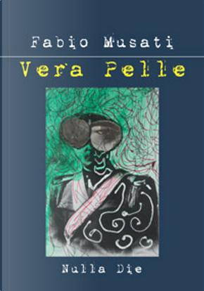 Vera pelle by Fabio Musati
