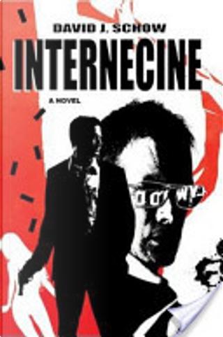 Internecine by David J. Schow