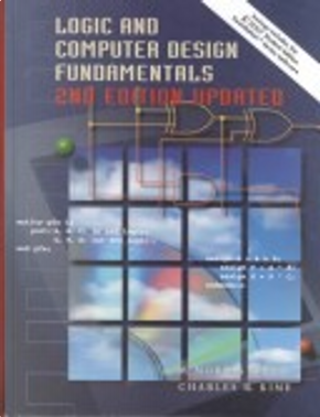 Logic and Computer Design Fundamentals and Xilinx 4.2 Package by Charles R. Kime, M. Morris Mano