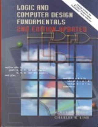 Logic and Computer Design Fundamentals and Xilinx 4.2 Package by M. Morris Mano, Charles R. Kime
