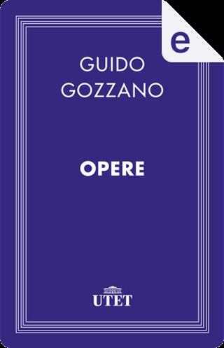 Opere by Guido Gozzano