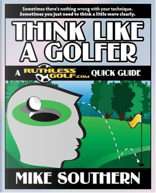 Think Like a Golfer by Mike Southern