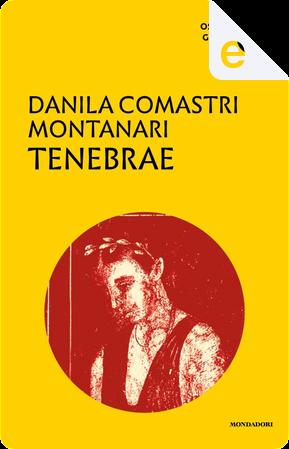 Tenebrae by Danila Comastri Montanari
