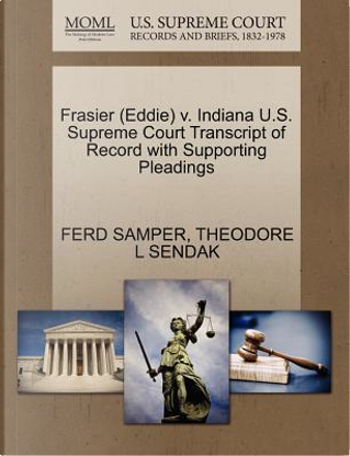 Frasier (Eddie) V. Indiana U.S. Supreme Court Transcript of Record with Supporting Pleadings by Ferd Samper