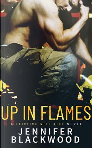 Up in Flames by Jennifer Blackwood