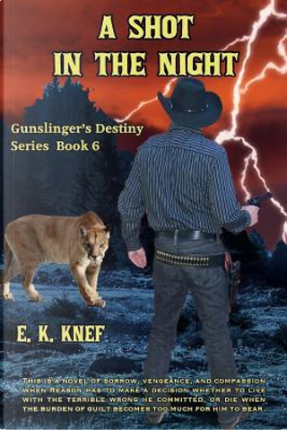 A Shot in the Night by E. K. Knef