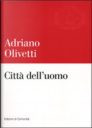Città dell'uomo by Adriano Olivetti