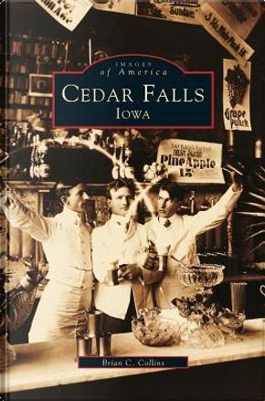 Cedar Falls, Iowa by Brian C. Collins