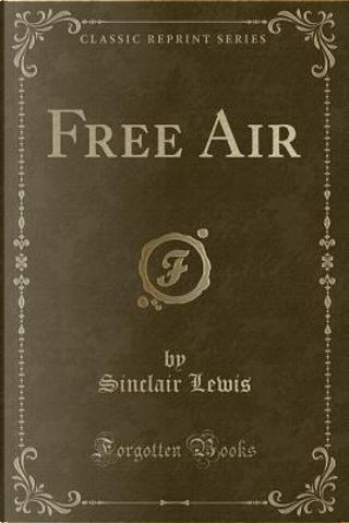Free Air (Classic Reprint) by Sinclair Lewis