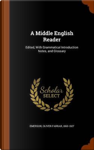 A Middle English Reader by Oliver Farrar Emerson