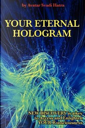 Your Eternal Hologram by Avatar Svadi Hatra