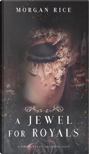 A Jewel for Royals (A Throne for Sisters-Book Five) by Morgan Rice