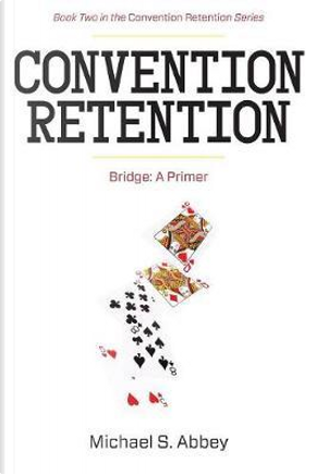 Convention Retention 2 by Michael Abbey
