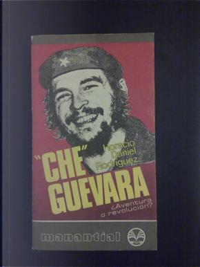 """""""che"""" Guevara by Horacio Daniel Rodríguez"""
