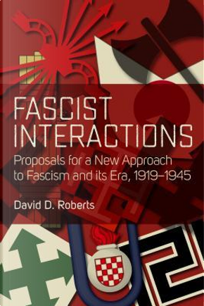 Fascist Interactions by David D. Roberts