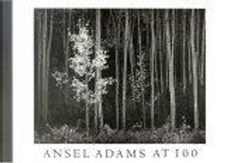 Ansel Adams at 100 by John Szarkowski, Ansel Adams