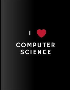 I Love Computer Science by Radish Underground