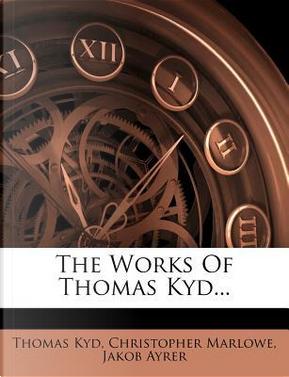 The Works of Thomas Kyd. by Thomas Kyd
