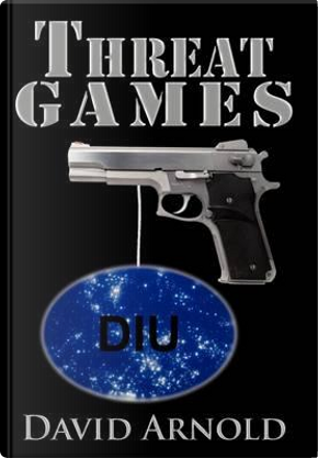 Threat Games by David Arnold