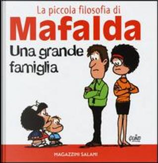 Una grande famiglia. La piccola filosofia di Mafalda. Ediz. illustrata by Quino