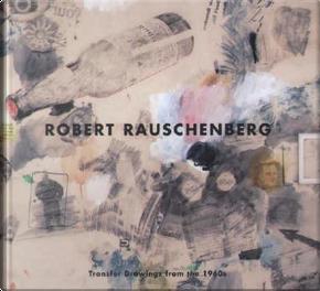 Robert Rauschenberg by Robert Rauschenberg