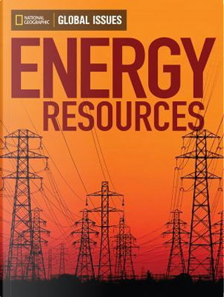 Energy Resources by Andrew J., Ph.D. Milson