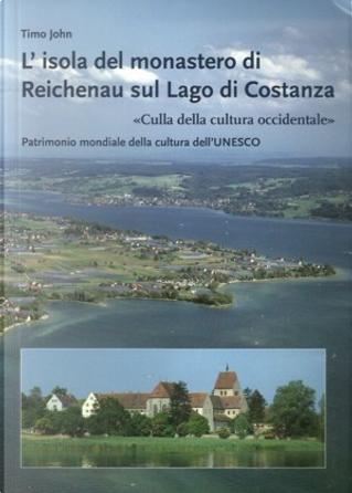 L'isola del monastero di Reichenau sul lago di Costanza by Timo John