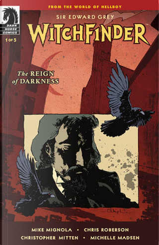 Witchfinder: The Reign of Darkness 1 by Chris Roberson, Mike Mignola