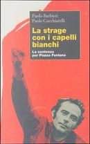 La strage con i capelli bianchi by Paolo Barbieri, Paolo Cucchiarelli