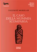Il caso della mummia scomparsa by Dermot Morrah