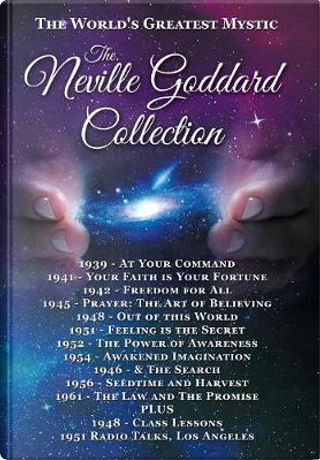 The Neville Goddard Collection (Hardcover) by Neville Goddard