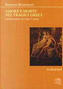 Amore e morte nei tragici greci by Ernesto Buonaiuti