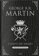 I canti del sogno - Volume secondo by George R.R. Martin