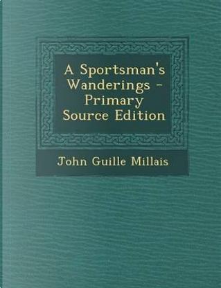 A Sportsman's Wanderings by John Guille Millais