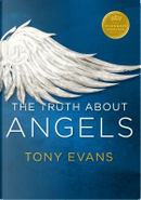The Truth About Angels by Tony Evans