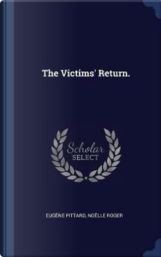 The Victims' Return. by Eugene Pittard