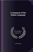 A Grammar of the Italian Language by Pietro Bachi