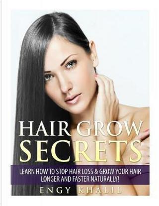 Hair Grow Secrets by Engy M. Khalil