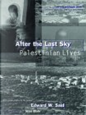 After the Last Sky by Edward W. Said