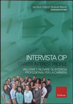 Intervista CIP-Carrer interest profile. Valutare e rilevare gli interessi professionali e di carriera by Jacobus Gideon Maree