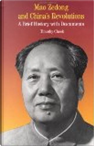 Mao Zedong and China's Revolutions by