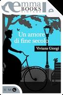 Un amore di fine secolo by Viviana Giorgi
