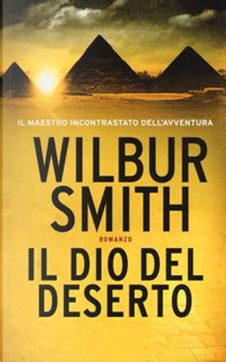Il dio del deserto by Wilbur Smith