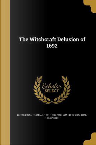 WITCHCRAFT DELUSION OF 1692 by William Frederick 1821-1894 Poole