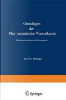 Grundlagen Der Pharmaceutischen Waarenkunde by Friedrich August Flückiger