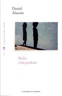 Radio città perduta by Daniel Alarcón